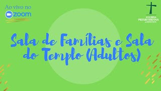 EBD 18/10/2020 - Sala de Famílias e Sala do Templo (Adultos) - Ao Vivo no Zoom