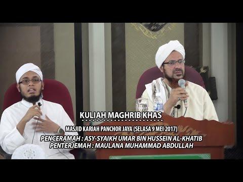 Syaikh Umar Hussein Al-Khatib | Penterjemah: Maulana Muhammad Abdullah (Kuliah Maghrib Khas)
