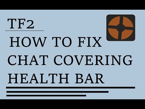 Tf2 - How To Fix Chat Covering Health Bar Glitch