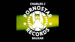Скачать Charles J Balkan Original Mix