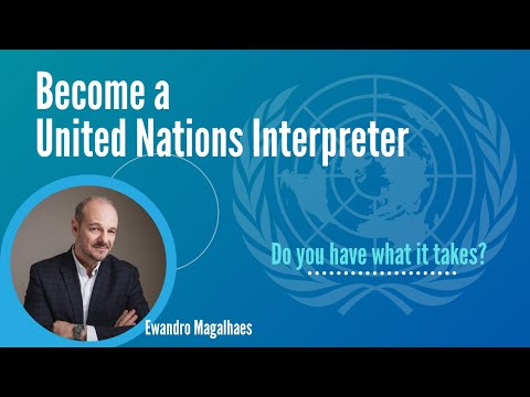 So you Want to Become a United Nations Interpreter