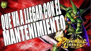 QUE VA A LLEGAR CON EL MANTENIMIENTO DE HOY!? /// DRAGON BALL LEGENDS EN ESPAÑOL