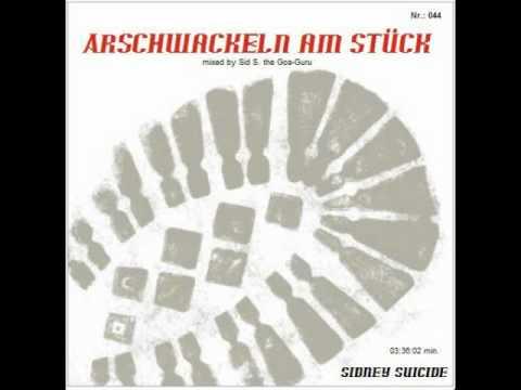 SID LIVE GOA - 044. MIX - ARSCHWACKEL AM STÜCK - NEW OCTOBER 2011 - FULL LENGTH