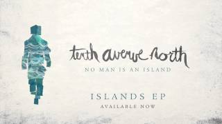Tenth Avenue North - No Man Is An Island - Islands EP