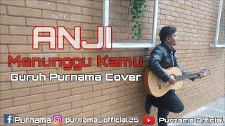 Menunggu Kamu - Anji | Cover by Guruh Purnama