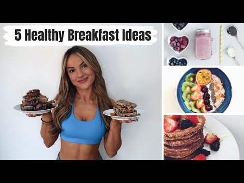 5 HEALTHY & QUICK BREAKFAST IDEAS