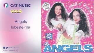 Angels - Iubeste-ma