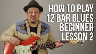 12 Bar Blues For Beginners Lesson 2 How to Play The Blues Guitar Lessons