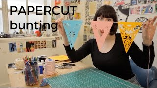 How to make papercut bunting | Poppy's Papercuts