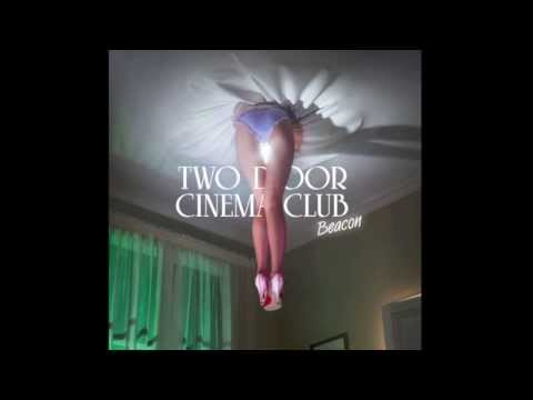 Two Door Cinema Club - Beacon full album 2012 1080p HD