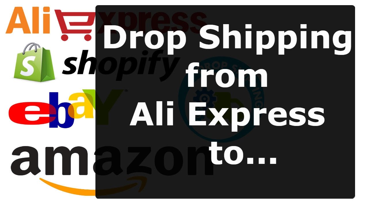 Ali Express Drop Shipping - Drop Ship products from Ali Express to eBay,  Amazon or Shopify?