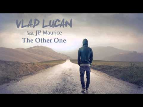 Vlad Lucan feat. JP Maurice - The Other One (Radio Edit)