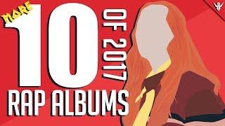 Top 10 UNDERRATED Rap/Hip-Hop Albums of 2017