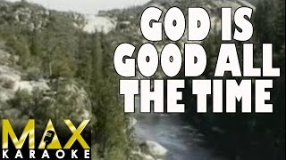 God Is Good All The Time (Praise Song Karaoke Version)
