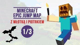 Minecraft: Epic Jump Map #01 z MŁOTECZKĄ i PIOTRKIEM