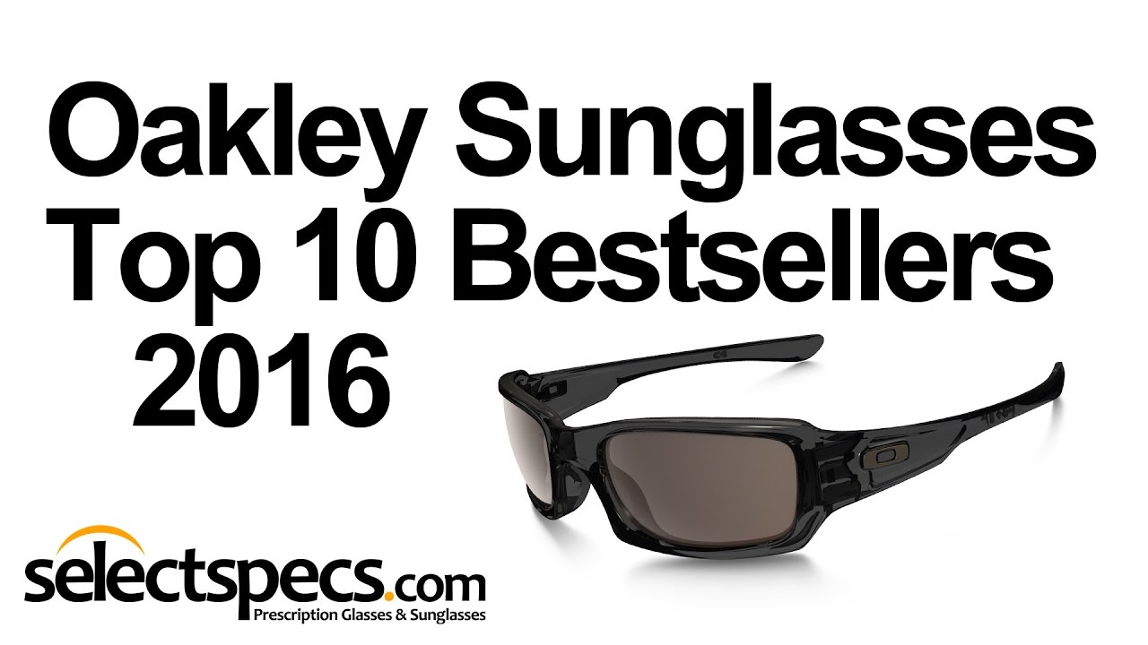 53748e9ad5d Top 10 Oakley Sunglasses Bestsellers 2016 - With Selectspecs.com ...