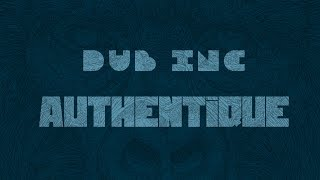 "DUB INC - Authentique (Lyrics Vidéo Official) - Album ""Millions"""