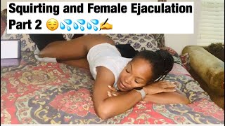 Squirting and Female Ejaculation Part 2