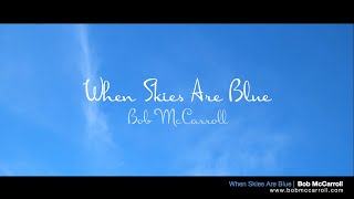 "When Skies Are Blue - Bob McCarroll - from ""Outside the Music Box"""