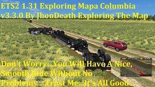 "[""ETS2 1.31"", ""Mapa Columbia v3.3.0"", ""JhonDeath"", ""euro truck simulator 2""]"