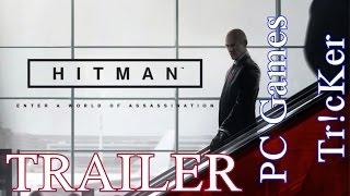Hitman Game Trailer | Game 2015 | PC Games Tricker