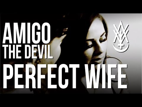 Amigo The Devil - Perfect Wife (Official Video)