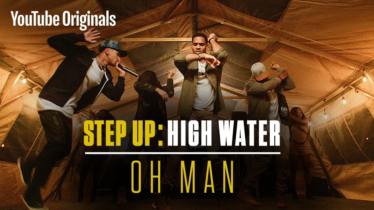 Oh Man Step Up High Water Official Soundtrack Youtube