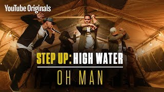 Oh Man  Step Up High Water Official Soundtrack