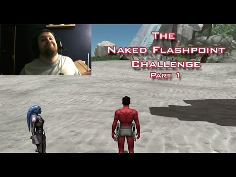 The Naked Flashpoint Challenge - Part 1 [SWTOR]  - Twitch Hi