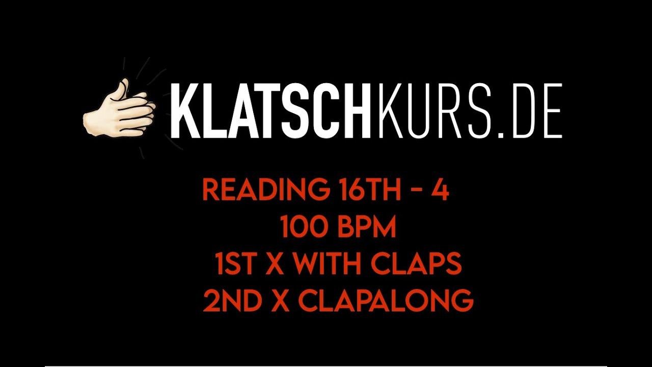 Reading 16th 4, 100bpm, Full - Klatschkurs - Rhythm Reading - by Kristof Hinz