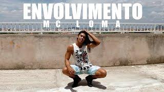 Envolvimento - Mc Loma | Coreografia | Irtylo Santos