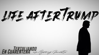 "#TertuliandoEnCuarentena ""Life After Trump"" con Sammy Paunetto"