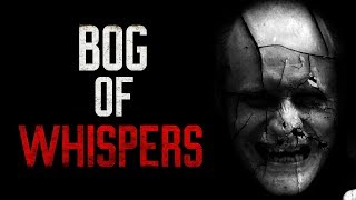 """Bog of Whispers"" Creepypasta"