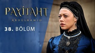 "Payitaht ""Abdülhamid"" 38.Bölüm"