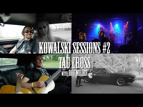 Kowalski Sessions #2, Tau Cross,  (conversation, live & acoustic song)