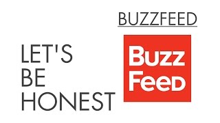Buzzfeed - Let's Be Honest