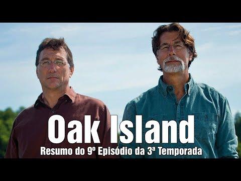Oak Island: Resumo 9º Episódio da 3ª Temporada