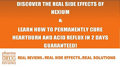 Nexium Side Effects | Get Permanent Relief From Heartburn & Acid Reflux
