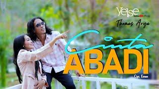 Download THOMAS ARYA FEAT YELSE - CINTA ABADI [Official Music Video]