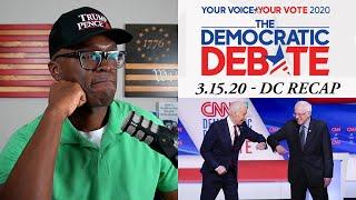 DC Democratic Debate RECAP (3.15.20) Old Men Yelling At Clouds!