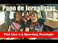 Papo de Jornalistas - Fiat Uno 2017 (1.3 Sporting/Dualogic)