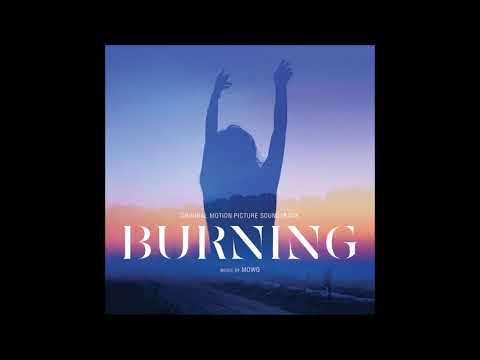 """Burning Soundtrack - """"Burning"""" - Mowg"""