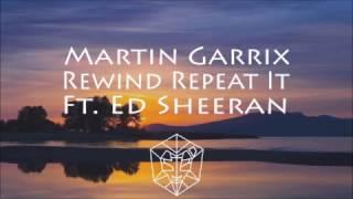 Rewind Repeat It  Deenam Remix  - Martin Garrix Feat.  Ed Sheeran