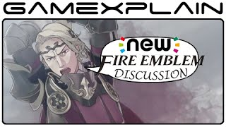 New Fire Emblem Discussion (Thoughts & Impressions)