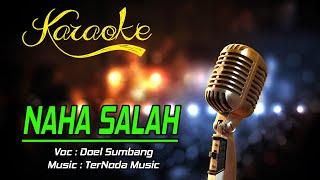 Karaoke NAHA SALAH - Doel Sumbang