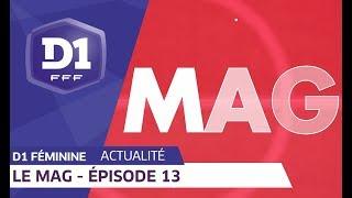 Le Mag : Episode 13 I FFF 2018-2019