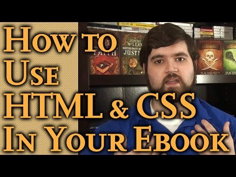 How To Use HTML & CSS To Create Your Ebook & Make It Look Good: Simple Self-Publishing Part 10