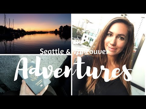SEATTLE & VANCOUVER CITY ADVENTURES! // VANCITY, TRAVEL FRIENDS, & STARBUCKS!