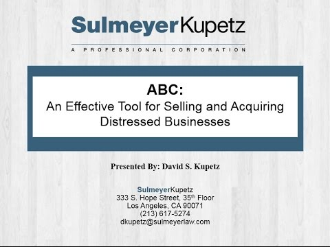 ABC: An effective tool for selling and acquiring distressed businesses