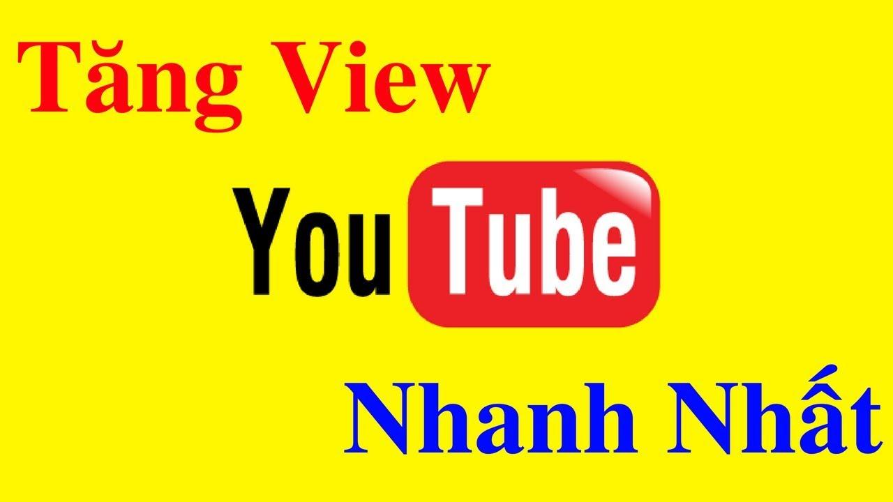Cách Tăng View Trên Youtube Nhanh Nhất Trong 24h   tăng view youtube 2019
